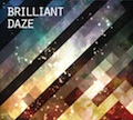 Brilliant daze